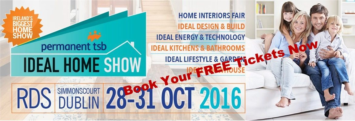Ideal Homes Show Dublin 2016